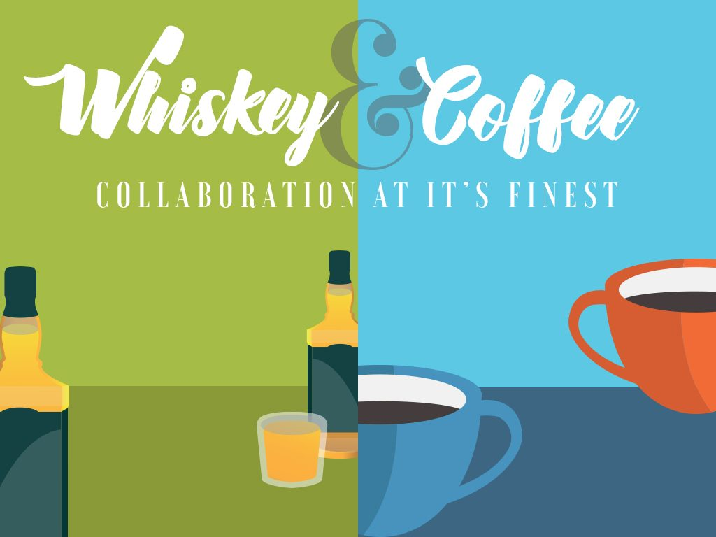 Whiskey and Coffee: Collaboration at its Finest