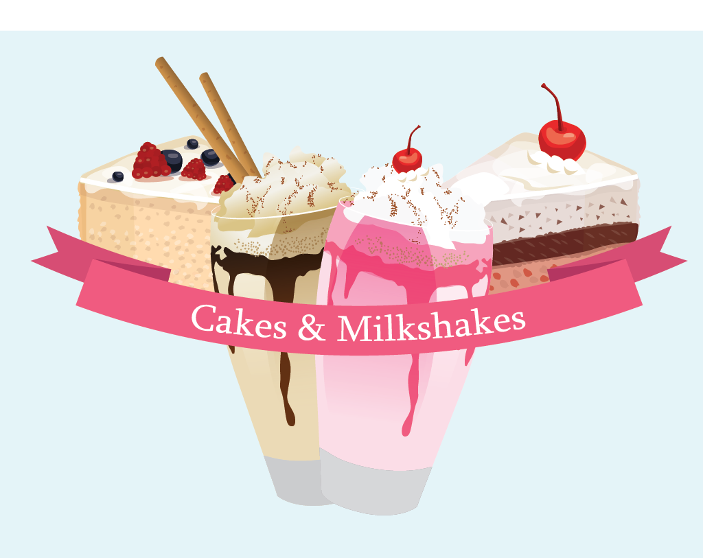 Cakes and Milkshakes