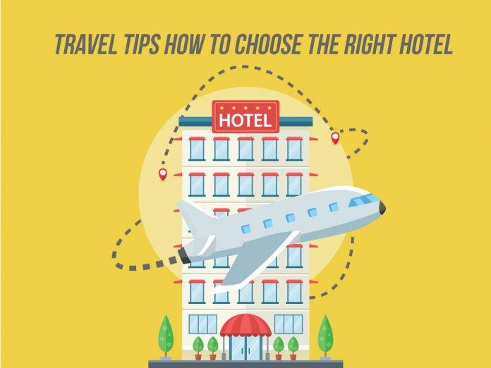 Best Travel Tips: How to Choose the Right Hotel