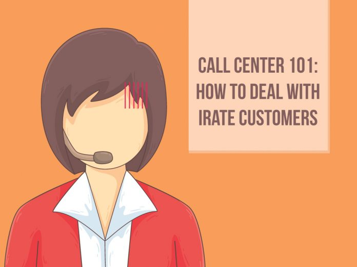 Call Center 101: How to Deal with Irate Customers