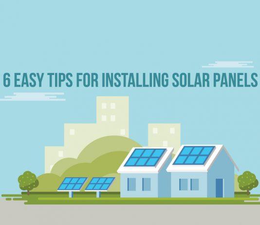 6 Easy Tips for Installing Solar Panels